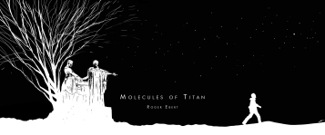 Molecules of Titan by Roger Ebert